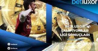 Betluxor Şampiyonlar Ligi Sonuçları